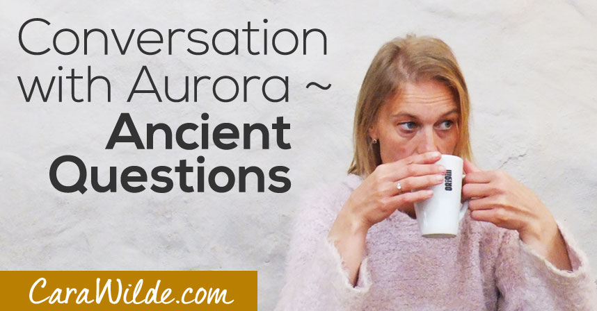 Conversation with Aurora Series – What am I here to do?