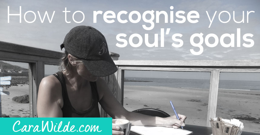 How to recognise your Soul's goals for you