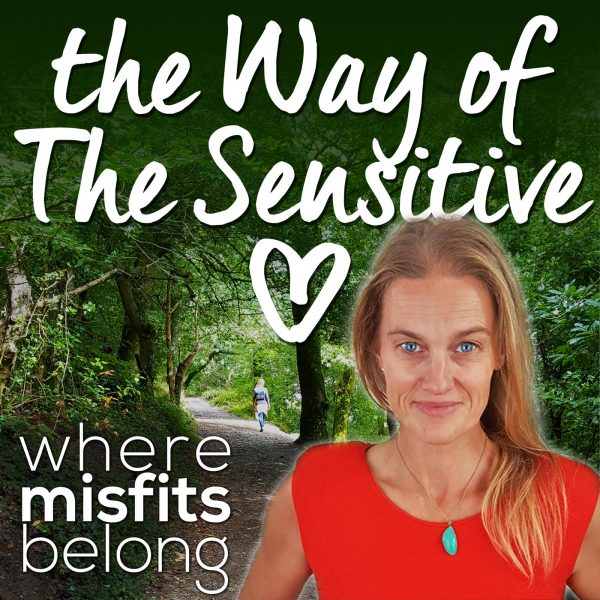 The Way of The Sensitive Podcast - where misfits belong - CaraWilde.com