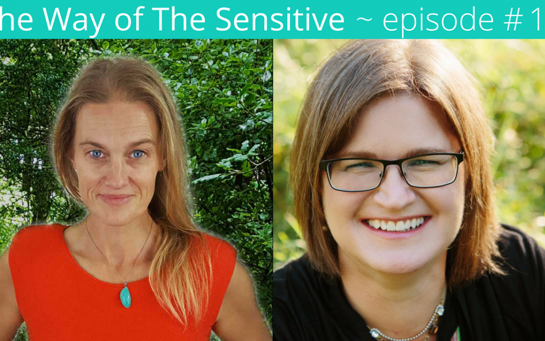 The Way of the Sensitive ~ Episode 16 Lisa Akers