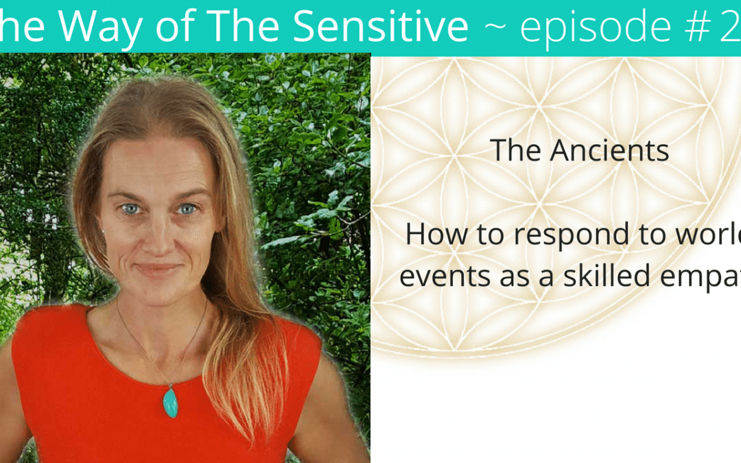 The Way of the Sensitive – Responding to the pain of mass conscious as a skilled empath