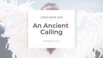 Love note 29 An ancient calling - carawilde.com