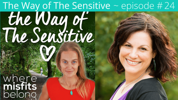 The Way of the Sensitive – Episode 24. – Holly Worton