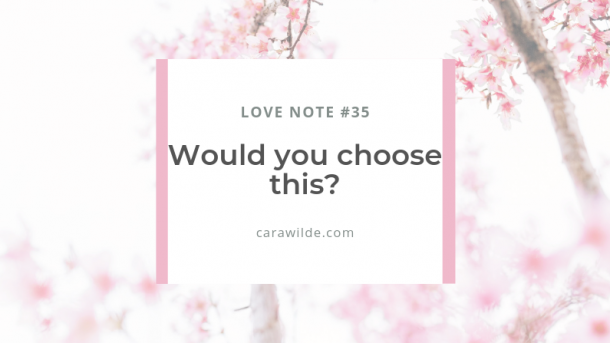 Love Note #35 Would you choose this?