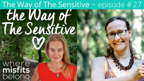 The Way of the Sensitive Ep 27: Healing with Sound